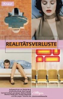 Realitätsverluste - Harald Braun, Sibylle Berg