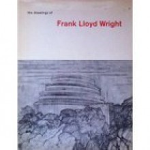 The Drawings of Frank Lloyd Wright with 303 Illustrations - Arthur Drexler