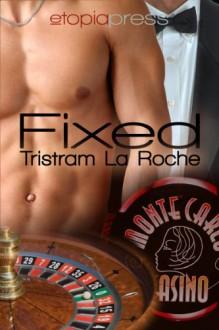 Fixed - Tristram La Roche