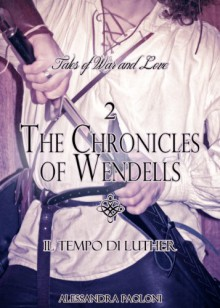 Il tempo di Luther (The Chronicles of Wendells) (Italian Edition) - Alessandra Paoloni