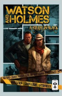 Watson and Holmes - A Study In Black - Karl Bollers, Justin Gabrie, Rick Leonardi, Larry Stroman