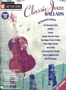 Classic Jazz Ballads: 10 Favorite Tunes [With CD] - Jim Roberts, Mark Taylor, Hal Leonard Publishing Corporation