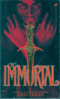 The Immortal - John Tigges