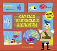 Captain Barnacle's Aquarium: Filled with Fun, Fishy Facts! - Edward Miller