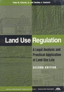 Land Use Regulation: A Legal Analysis & Practical Application of Land Use Law - Peter W. Salsich Jr.