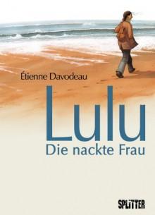Lulu - Die nackte Frau - Étienne Davodeau