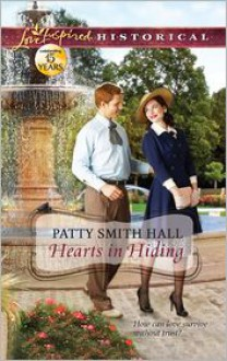 Hearts in Hiding (Love Inspired Historical Series) - Patty Smith Hall