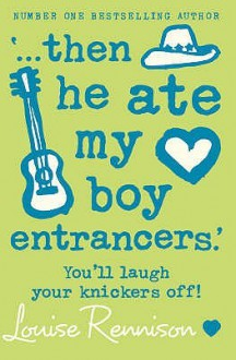 Then He Ate My Boy Entrancers (Confessions Of Georgia Nicolson) - Louise Rennison