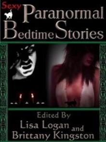 Paranormal Bedtime Stories - Lisa Logan, Brittany Kingston, Roxanne Rhoads, D.L. Russell, Adrianna Ravel, Terri Pray, Gerald Bosacker, Norman A. Rubin, Mark Lee Pearson, Veronica Sanders