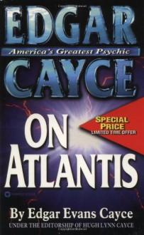 Edgar Cayce on Atlantis - Edgar Cayce, Hugh Lynn Cayce