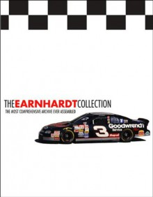The Earnhardt Collection: The Most Comprehensive Archive Ever Assembled -