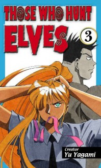 Those Who Hunt Elves Volume 3 - Yu Yugama, Yu Yugama