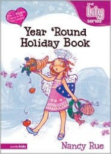 The Year 'Round Holiday Book: It's a God Thing! - Nancy Rue