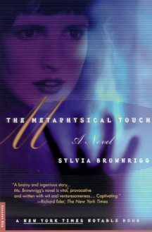 The Metaphysical Touch: A Novel - Sylvia Brownrigg