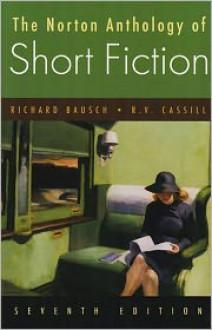 The Norton Anthology of Short Fiction - Richard Bausch