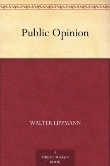 Public Opinion (免费公版书) - Walter Lippmann