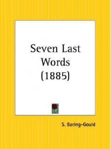 Seven Last Words - Sabine Baring-Gould