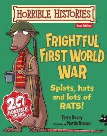 Frightful First World War (Horrible Histories) - Terry Deary, Martin C. Brown