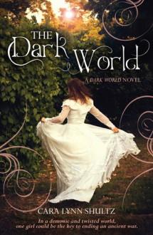 The Dark World - Cara Lynn Shultz