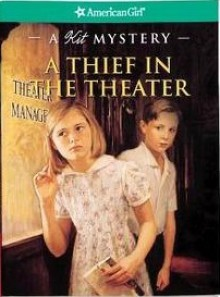 A Thief in the Theater: A Kit Mystery (American Girl Mysteries) - Sarah Masters Buckey, Jean Tibbles