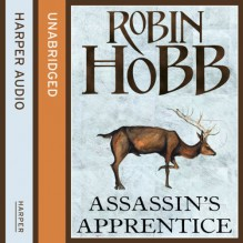 Assassin's Apprentice: The Farseer Trilogy, Book 1 - Robin Hobb