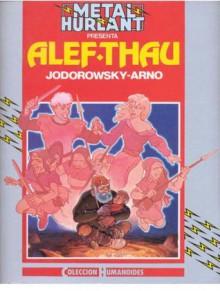 Metal Hurlant presenta: Alef Thau (Alef Thau 1) - Alejandro Jodorowsky