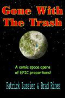 Gone With The Trash - Patrick Lussier, Brad Rines