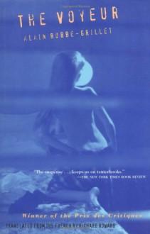 The Voyeur - Alain Robbe-Grillet, Richard Howard, Richard Howard