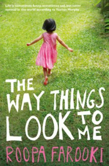 The Ways Things Look to Me - Roopa Farooki