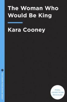 Hatshepsut: The Woman Who Became King - Kara Cooney