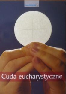 Cuda eucharystyczne - praca zbiorowa