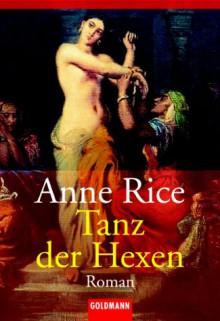 Tanz der Hexen - Anne Rice
