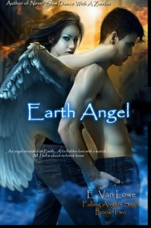 Earth Angel - E. Van Lowe