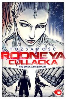 Tożsamość Rodneya Cullacka - Przemysław Angerman