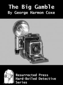 The Big Gamble (Annotated) - George Harmon Coxe