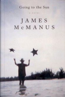 Going to the Sun - James McManus