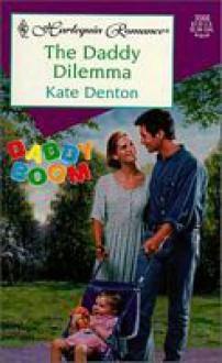 The Daddy Dilemma - Kate Denton