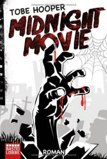 Midnight Movie: Roman: Fantasy - Tobe Hooper