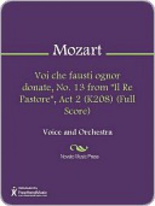 "Voi che fausti ognor donate, No. 13 from ""Il Re Pastore"", Act 2 (K208) (Full Score) - Wolfgang Amadeus Mozart"