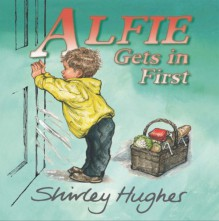 Alfie Gets in First - Shirley Hughes
