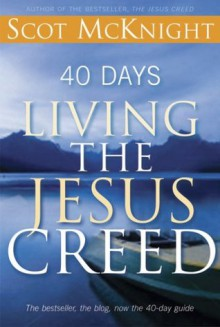 40 Days Living the Jesus Creed - Scot McKnight