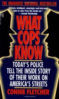 What Cops Know - Connie Fletcher