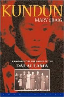 Kundun: A Biography of the Family of the Dalai Lama - Mary Craig