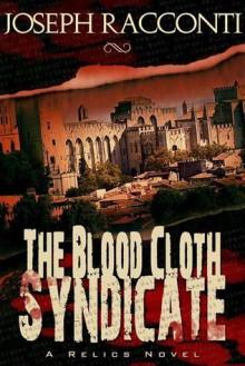 The Blood Cloth Syndicate (A Relics Novel #1) - Joseph Racconti