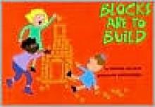 Blocks Are to Build - Esther Nelson, Joyce Behr, Davida Hirsch
