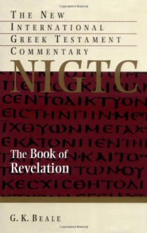 The Book Of Revelation: A Commentary on the Greek Text - G.K. Beale