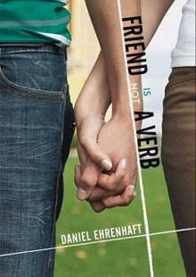 Friend Is Not a Verb - Daniel Ehrenhaft