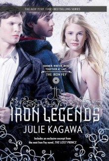 The Iron Legends - Julie Kagawa