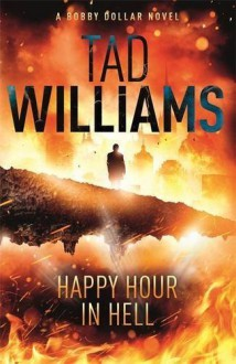 Happy Hour in Hell (Bobby Dollar) by Williams, Tad (2014) Paperback - Tad Williams
