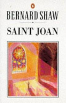 Saint Joan: A Chronicle Play in Six Scenes & an Epilogue (Shaw Library) - George Bernard Shaw, Dan H. Laurence